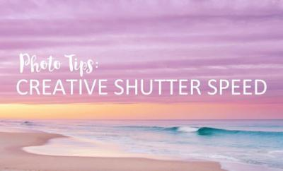 HEADER - Photo Tips and Creative Shutter Speed for Photography