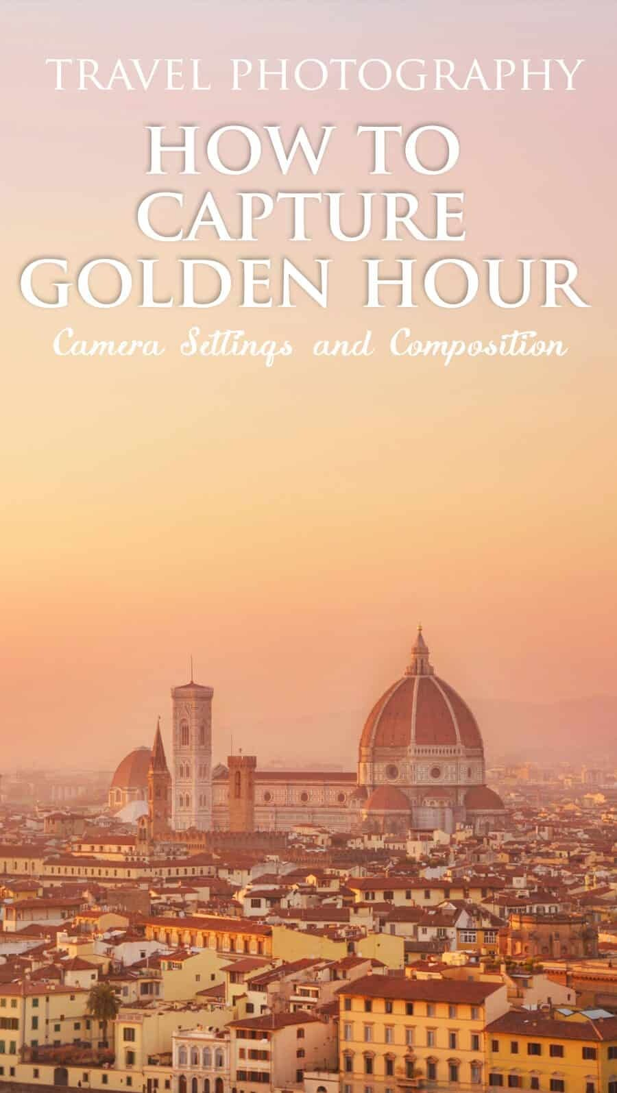 Travel Photography - Golden Hour the best camera settings and composition advice.