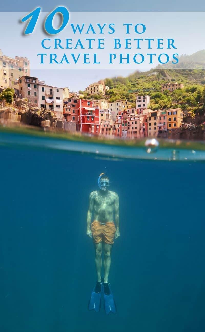 10 Ways to Create Better Travel Photos www.thewanderinglens.com