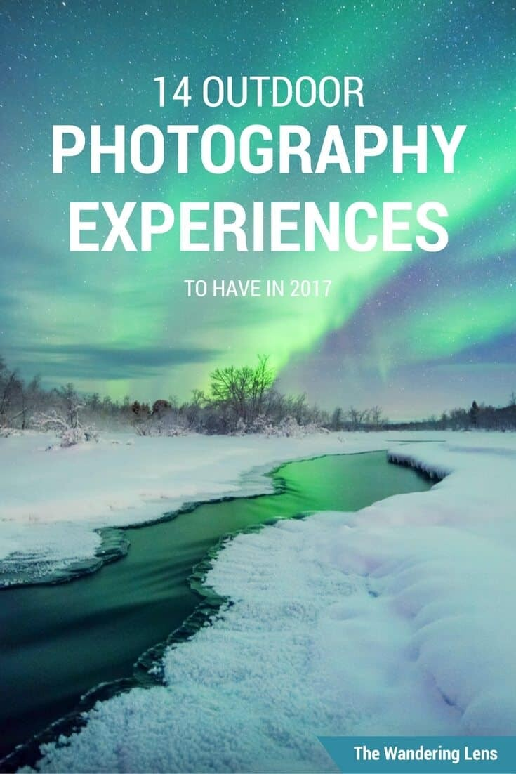 Outdoor Photography Experiences To Have in 2017 by The Wandering Lens