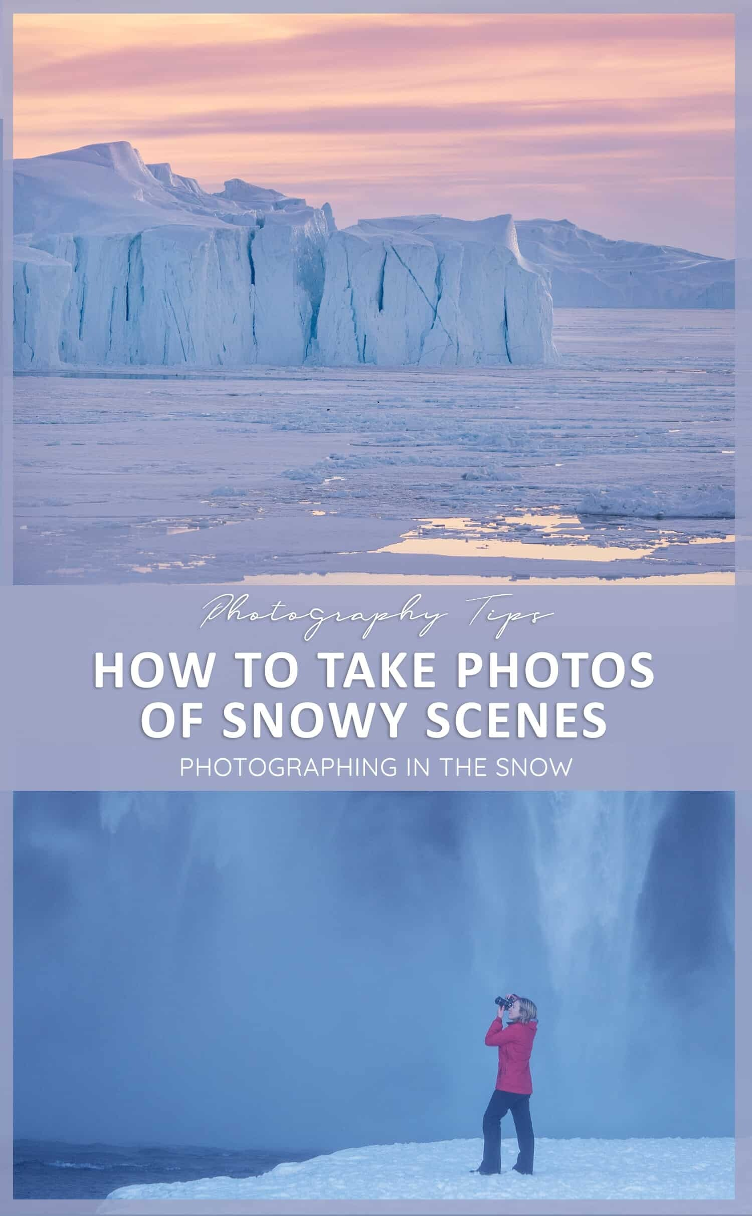 Snow photography tips and a quick guide to camera settings for snow
