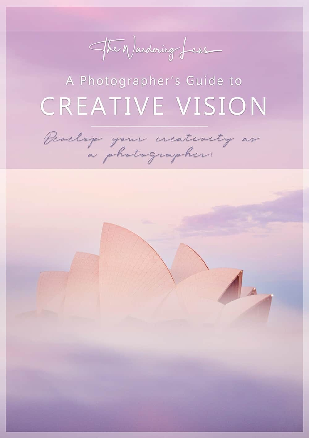 Creative Vision eBOOK - A Photographer's Guide to Unleashing their creativity.