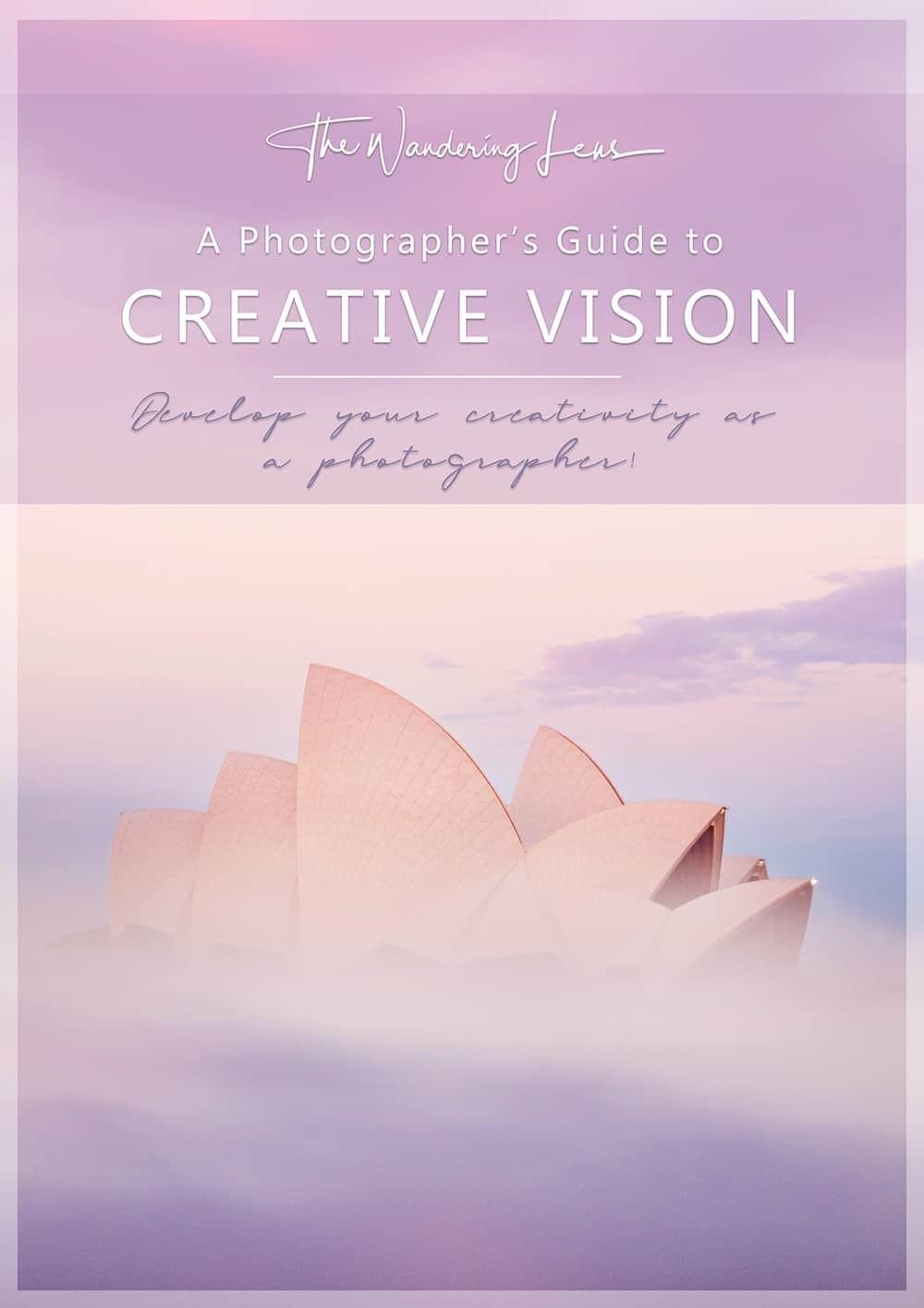 Creative Vision eBOOK - A Photographer's Guide to Unleashing their creativity.
