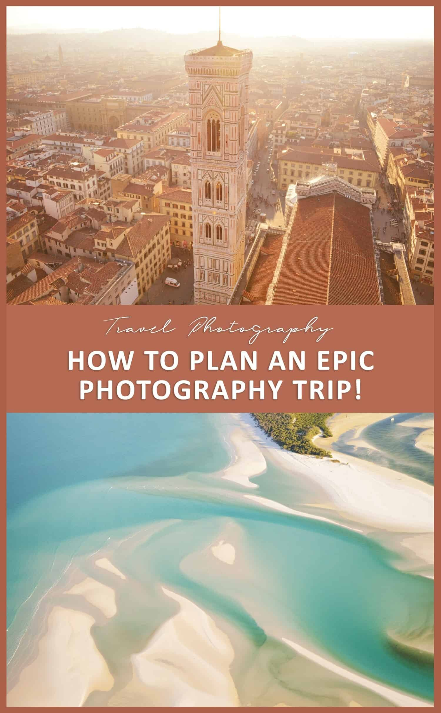 How to Plan a Photography Trip - Travel Photography Tips