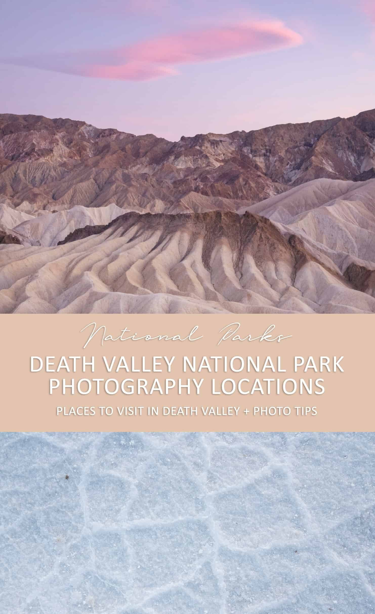 Death Valley National Park Photography Locations and Things to Do in Death Valley