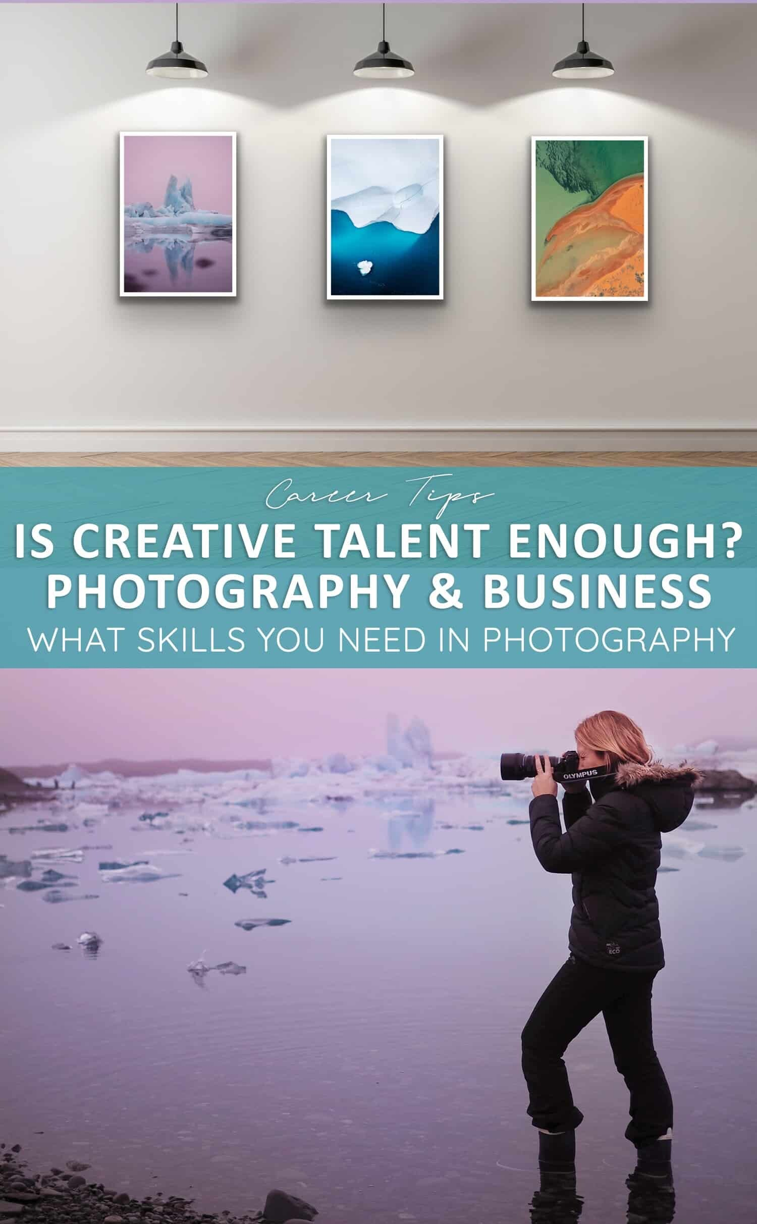 The Business of Photography - What skills you need to be a photographer